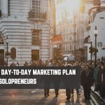 30-Minute Day-to-Day Marketing Plan for Busy Solopreneurs