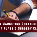 Surgeon Marketing Strategies for Your Plastic Surgery Clinic